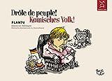 Drôle de peuple / Komisches Volk