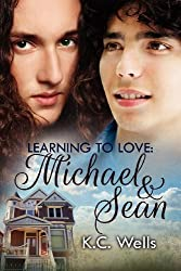 Learning to Love: Michael & Sean by K. C. Wells (2012-11-26)