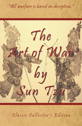 The Art of War by Sun Tzu - Classic Collector's Edition: Includes The Classic Giles and Full Length Translations