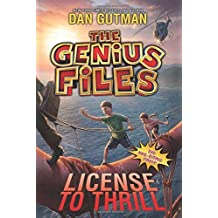 The Genius Files #5: License to Thrill by Dan Gutman (2016-03-01)