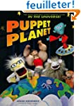 Puppet Planet: The Most Amazing Puppe...