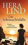 Die Sehnsuchtsfalle: Roman nach einer wahren Geschichte (8)
