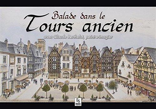 Balade dans le Tours ancien par Claude Berthelot
