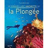 Le grand livre Hachette de la plongée