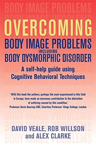 Overcoming Body Image Problems including Body Dysmorphic Disorder by Willson, Rob, Veale, David, Clarke, Alex (January 29, 2009) Paperback