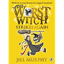 The Worst Witch Strikes Again (Worst Witch series Book 2)