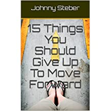 15 Things You Should Give Up To Move Forward (English Edition)
