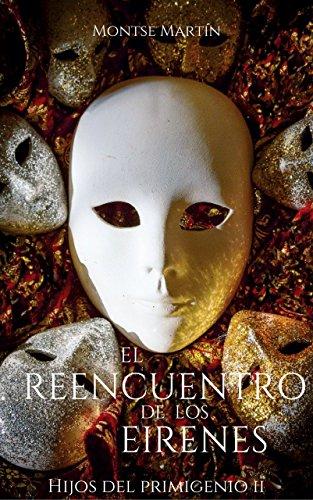 El reencuentro de los Eirenes (Hijos del Primigenio nº 2) por Montse Martín