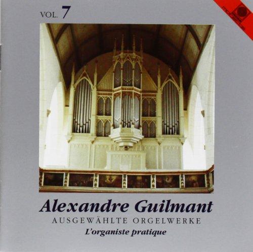 Alexandre Guilmant - Orgelwerke Vol. 7 (gespielt an der Ladegast-Orgel in der Marienkirche zu Weißenfels)