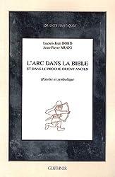 L'arc dans la Bible et dans le Proche-Orient ancien : Histoire et symbolique