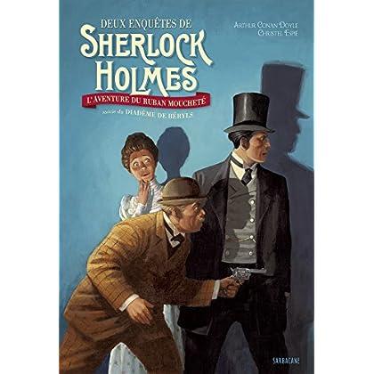 Deux enquêtes de Sherlock Holmes : L'aventure du ruban moucheté suivie du Diadème de béryls