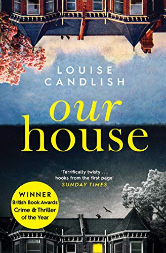 Our House: The Sunday Times bestseller everyone's talking about by [Candlish, Louise]