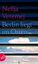 Berlin liegt im Osten: Roman
