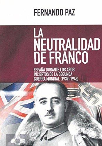Neutralidad de Franco,La (Nuevo Ensayo)