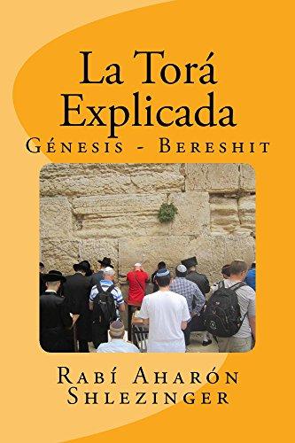 La Torá Explicada: Génesis - Bereshit (Enseñanzas de la Torá nº 1) por Aharón Shlezinger