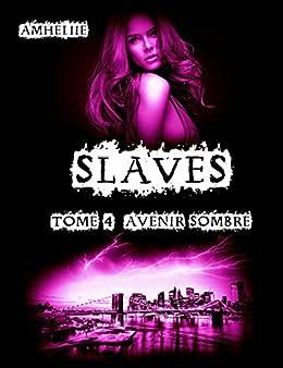 Slaves, Tome 4 : Avenir Sombre par [Amheliie]