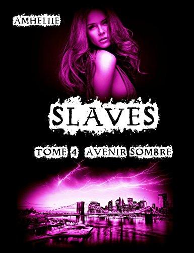 Slaves, Tome 4 : Avenir Sombre par Amheliie