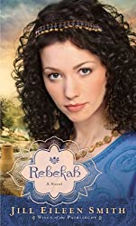 Rebekah (Wives of the Patriarchs) by Jill Eileen Smith (2013-05-15)