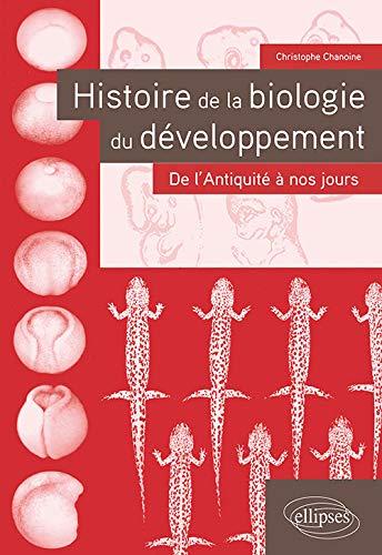 Histoire de la biologie du développement. De l'Antiquité à nos jours par Chanoine Christophe