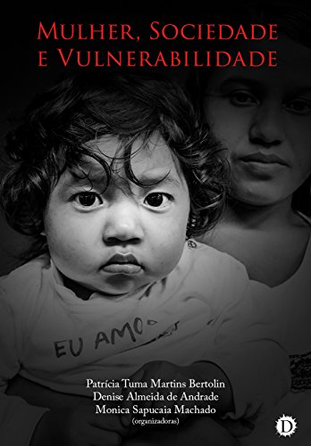 Mulher, Sociedade e Vulnerabilidade (Portuguese Edition) por Patrícia Tuma Martins Bertolin