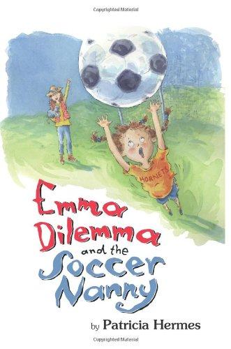 Emma Dilemma and the Soccer Nanny (Emma Dilemma series)