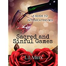 Sacred and Sinful Games: A Guide to Intoxicating Sex