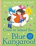 Come to School too, Blue Kangaroo! (Blue Kangeroo)