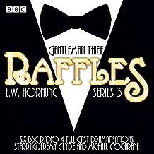 Raffles: Series 3: BBC Radio 4 full-cast drama