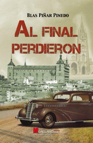 Al Final Perdieron (Trilogía La Tesis Prohibida, Historia de España de 1936 a 2013 nº 2)
