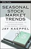 Seasonal Stock Market Trends: The Definitive Guide to Calendar-Based Stock Market Trading (Wiley Trading Series, Band 404)
