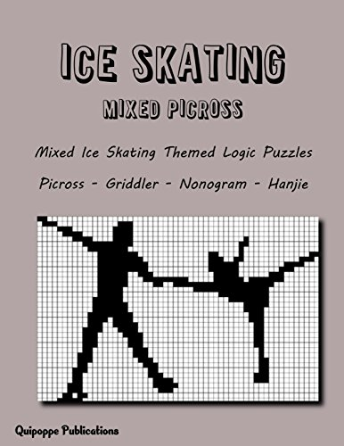Ice Skating Mixed Picross: Mixed Ice Skating Themed Logic Puzzles Picross - Griddler - Nonogram - Hanjie por Quipoppe Publications