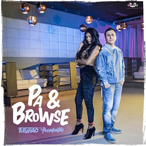 Pa & Browse (Dj Tubarão Feat Mc Pocahontas)