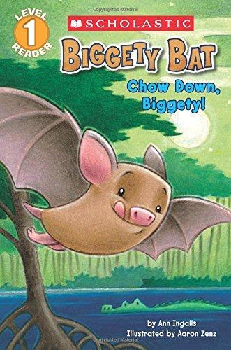 scholastic-reader-level-1-biggety-bat-chow-down-biggety-by-ann-ingalls-2015-06-30