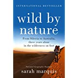 Wild by Nature: From Siberia to Australia, Three Years Alone in the Wilderness on Foot (English Edition)