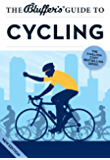 The Bluffer's Guide to Cycling (The Bluffer's Guides)
