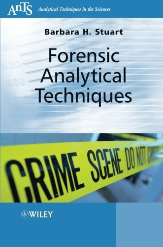 Forensic Analytical Techniques (Analytical Techniques in the Sciences (AnTs) *) by Barbara H. Stuart (2013-01-29)