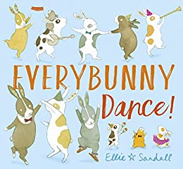 Everybunny Dance eBook: Ellie Sandall: Amazon.co.uk: Kindle Store