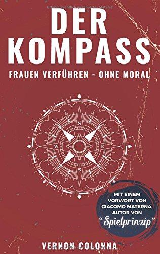 Der Kompass: Frauen verführen - ohne Moral Test