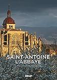 Saint-Antoine-l'Abbaye - Un millénaire d'histoire
