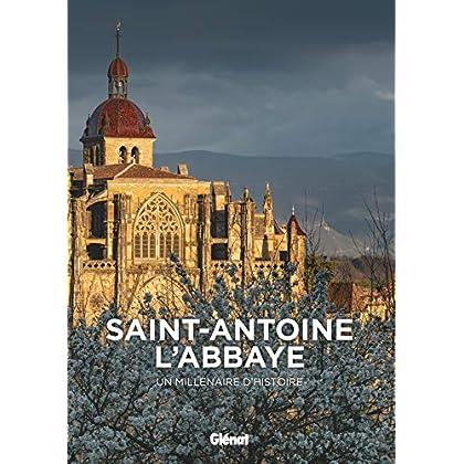 Saint-Antoine-l'Abbaye: Un millénaire d'histoire
