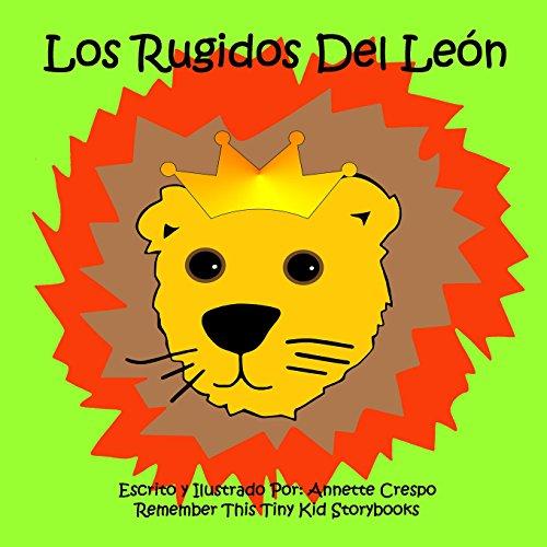 Los Rugidos Del León por Annette Crespo