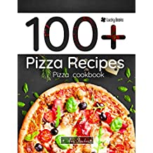 100+ pizza recipes. Pizza cookbook: 100 ways to making pizza (pizza making, pizza book, pizza bible) (English Edition)
