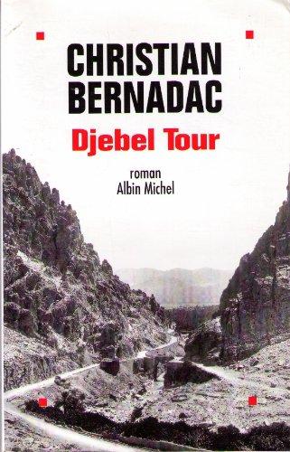 Djebel Tour par Christian Bernadac