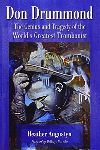 Don Drummond: The Genius and Tragedy of the World's Greatest Trombonist