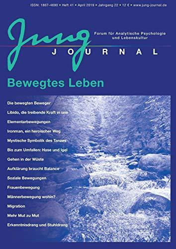 Jung Journal Heft 41: Bewegtes Leben: Forum für Analytische Psychologie und Lebenskultur