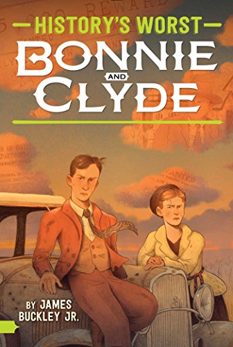 Bonnie and Clyde (History's Worst) (English Edition)
