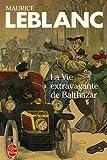 La Vie extravagante de Balthazar de Maurice Leblanc (1 décembre 1979) Poche