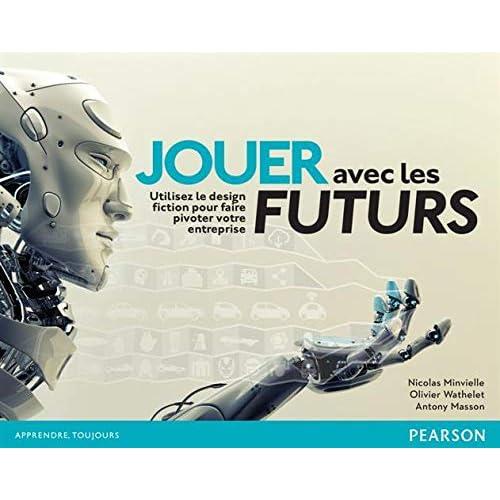 Jouer avec les futurs : Utilisez le design fiction pour faire pivoter votre entreprise