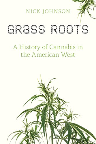 grass-roots-a-history-of-cannabis-in-the-american-west