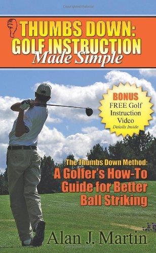 Thumbs Down: Golf Instruction Made Simple por Alan Martin